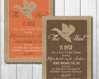 Hunt is Over Invitation, Couples Shower, Wedding Shower, duck, deer, rustic/Wording can be changed