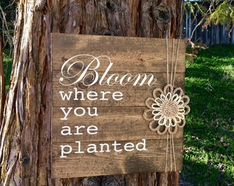 Rustic home decor,Rustic wood sign,Rustic spring decor,Rustic summer decor,Wall hanging,Wood sign,Pallet sign,Bloom where you are planted