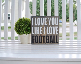 I love you like I love Football wood sign- fall decor, football, football sign, fall sign, wood signs, autumn, football decor, sports