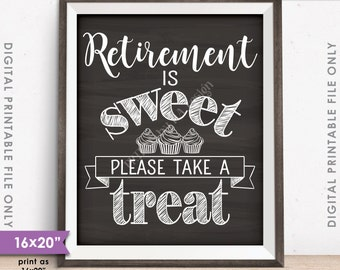 "Retirement Sign, Retirement is Sweet Please Take a Treat Retirement Party Sign, Cupcake, 16x20"" Chalkboard Style Printable Instant Download"
