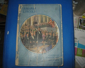 Abraham Lincoln, Makers of American History Series   Rare 1917    E
