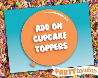 Add CUSTOM Cupcake Toppers to any Invitation Order