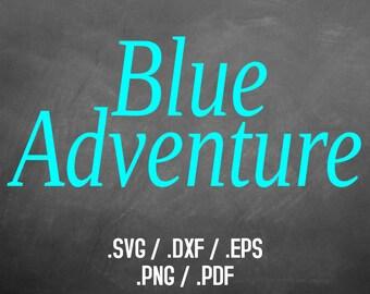 Blue Adventure Font Design File, Silhouette Studio, Cricut Design, Brother Scan Cut, Scal, DXF Files, SVG Font, EPS Files, Svg, Classic Font