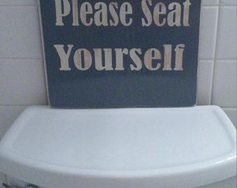 Seat Yourself Bathroom Humor Sign