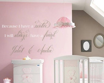 Because I have a Sister I will Always Have a Friend Custom Wall Decal Nursery Baby Toddler Girl