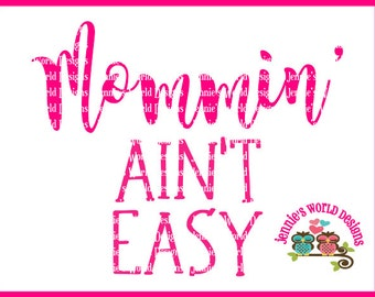 Not easy mommy- SVG, PNG Cut File