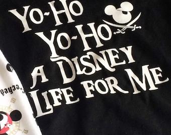 Yo-Ho Yo-Ho a Disney Life For Me / Adult Shirt / Pirates Shirt