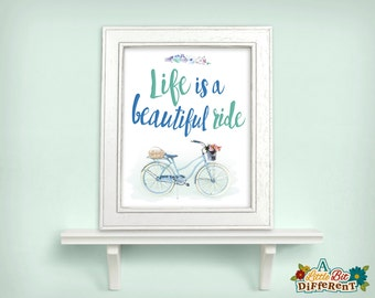 Life is a Beautiful Ride  - 8 x 10 printable (INSTANT DOWNLOAD) Inspirational poster, wall art, digital print, digital watercolor print PDF