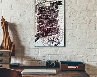 take me somewhere else print on laminated plywood, wood,design print, home decor,wood print,print on wood
