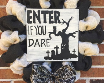 "Ready to Ship***  18"" Black and White Burlap Enter if you Dare Halloween Wreath"