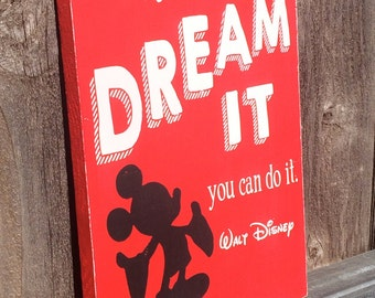 Walt Disney's If you can Dream it, You can Do It! Red, Black and White Typography Hand Painted Sign