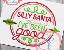Silly Santa Of Course I Was Good Design For Machine Embroidery  INSTANT Download