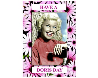 Have a Doris Day. Funny Card, Everyday Card, Friendship Card