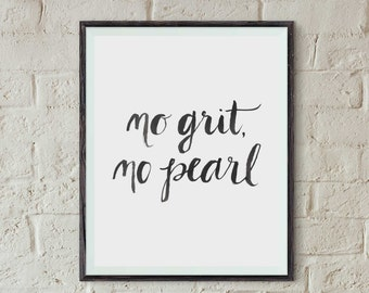 No Grit No Pearl Quote Art Print | Office Inspiration | Instant Download Art Print | 8x10 Printable
