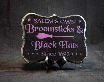 Salem's Own Broomsticks & Black Hats Since 1692 Sign