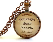 C.S. Lewis Quote | Courage Dear Heart | Glass Necklace | Pendant | Velvet Choker | Gift | Quote | Key Ring | Be Brave | Encourage | Support