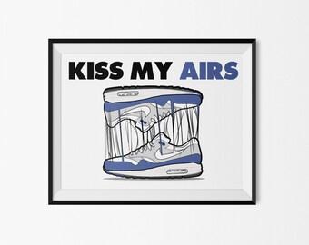 Nike Air Max 1 - 'Kiss my airs' ( print poster )