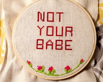 NOT YOUR BABE Cross Stitched Pattern, Made to Order