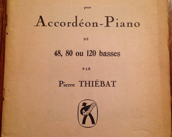 Antique Piano Accordion Sheet Music Book, Pierre Thiebat, 48, 80 ou 120 basses, méthodes pour Accordeaon-Piano
