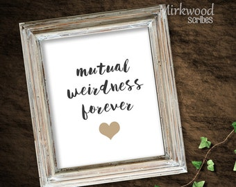 Mutual Weirdness Forever Print |  Instant Download 8x10 |  Geek Wedding Gift  |  Wedding Sign for Nerds |  Geeky Love