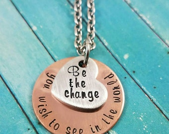 Be The Change You Wish to See in the World Necklace, Hand Stamped Necklace, Personalized Necklace, Stamped Necklace, Mixed Metal Necklace
