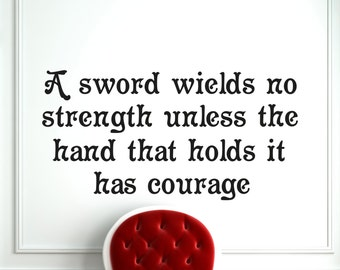 Wall Decal Twilight Princess Legend Of Zelda Quote A Sword Wields No Strength Unless The Hand That Holds It Has Courage Vinyl Sticker (434z)