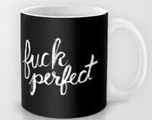 Fuck Perfect Mug,Funny Quote Mug,Personalized Travel Mug,Tea Mug,Custom Black Ceramic Mug,Gin Mug,Gift for boyfriend,Black Mug Easter Gift