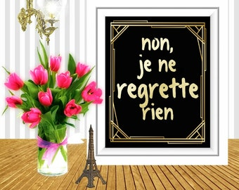 "Non, Je Ne Regrette Rien, From Edith Piaf's Famous Song,""I Have No Regrets"" Digital Gold Foil Art Print,French Typography Poster,Instant Art"