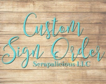 Custom Wood Sign Order 12x12, 12x15, 10x15, 10x20