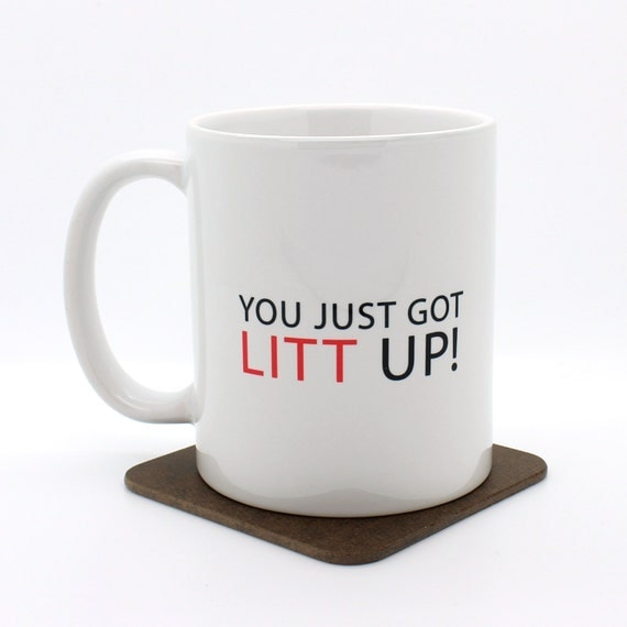 You Just Got Litt Up Suits Inspired Mug Funny Mug By