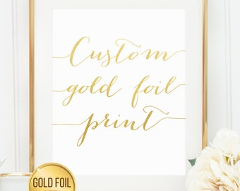 Custom Gold Foil Sign Gold Foil Art Gold Foil Print Anniversary Gift Wedding Decoration