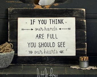 If you think our hands are full you should see our hearts // Family Sign // Wood Sign // Wall Decor // Home & Living // LittleBoxSigns