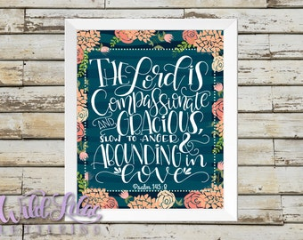 Psalm 145:8 - The Lord is Compassionate and Gracious - DIGITAL PRINT