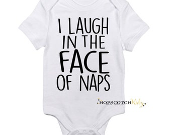 I Laugh In The Face of Naps Baby Clothing Bodysuit Vest Children