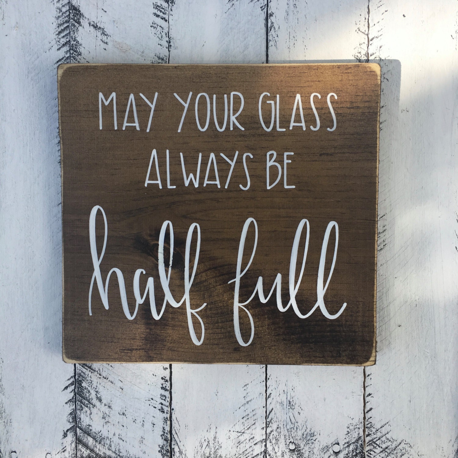 may your glass always be half full wood sign custom wood sign hand painted sign wine decor wine sign rustic sign hand lettered