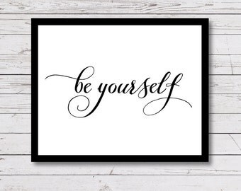 Be Yourself, Printable Wall Art, girls room decor, inspirational print, black and white art, Bedroom, Word Art, Instant Download, 8x10, 5x7