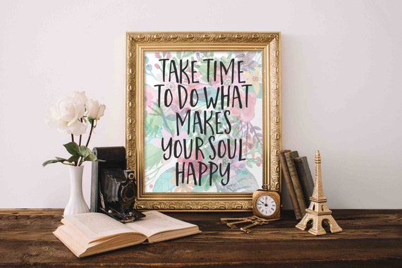 printable wall art take time to do what makes your soul happy