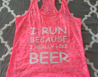 I run because I really like beer Racerback Burnout tank