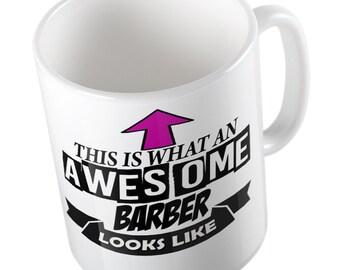 This is what an awesome Barber looks like joke fun Mug