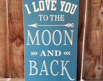 I Love You To The Moon And Back - Boy Nursery Sign - Blue Nursery Sign - Love You To The Moon - Moon And Back Sign - Nursery Decor
