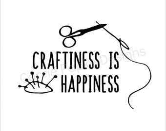 Craftiness is Happiness Vinyl Decal | Custom Colors & Sizes