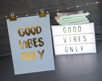 Good Vibes Only foil print