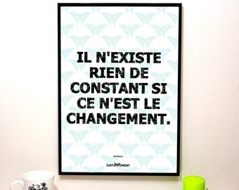 """French Touch Art, inspiring and motivational quote """"There is nothing constant..."""" - bottom blue"""