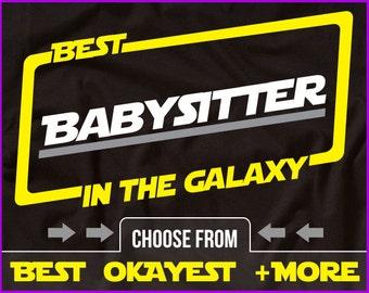 Best Babysitter In The Galaxy Shirt Babysitter Shirt Gift For Babysitter Shirt