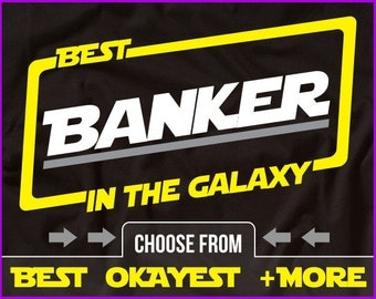 Best Banker In The Galaxy Shirt Banker Shirt Gift For Banker