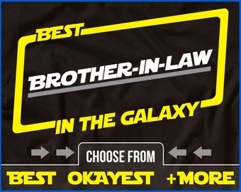 Best Brother-In-Law In The Galaxy Shirt Brother-In-Law Shirt Gift For Brother-In-Law