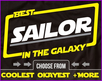 Best Sailor In The Galaxy Shirt Funny Sailing Shirt GIft for Sailor