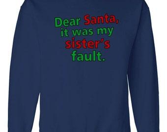 Dear Santa It Was My Sister's Fault Sweatshirt Sweater