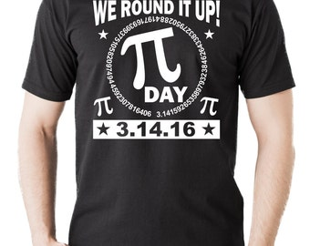 We Round It Up 3.14.16 Pi Day 2016 T-Shirt