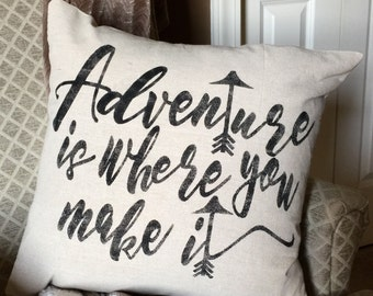 Adventure is where throw pillow cover/ pillow case / adventure pillow / gift idea / adventure awaits pillow